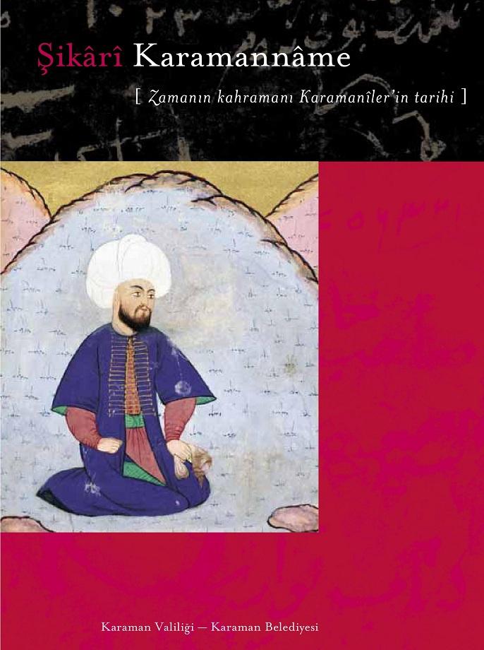 Metin Sözen, Necdet Sakaoğlu. Şikârî Karamannâme (2005)