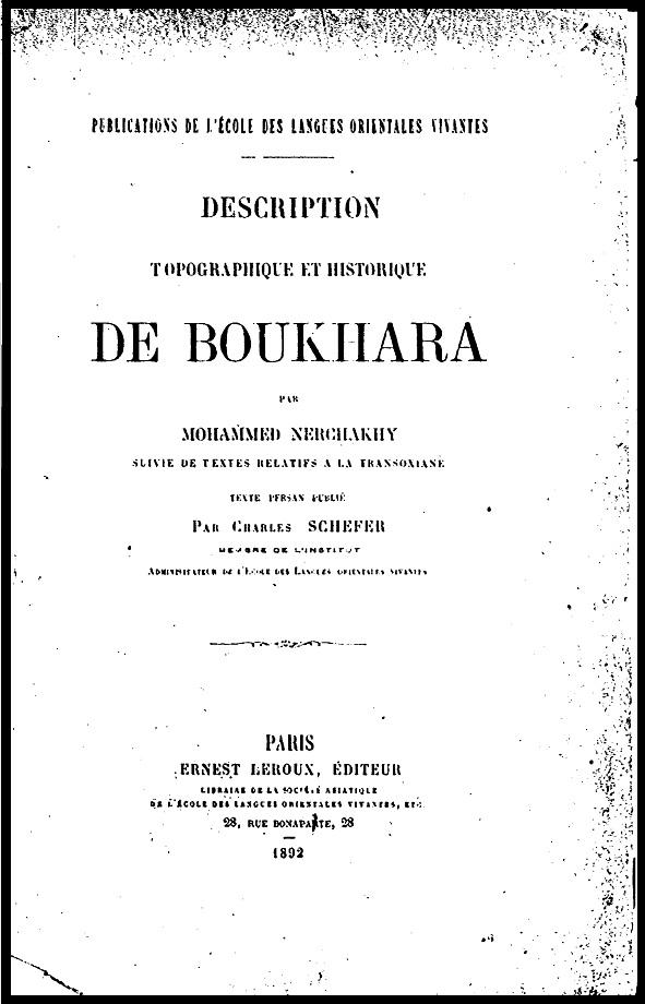 Mohammed Nerchakhy. Description topographique et historique de Boukhara (1892)
