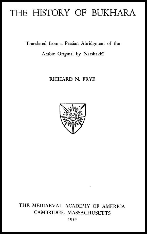 Narshakhī. The History of Bukhara (1954)