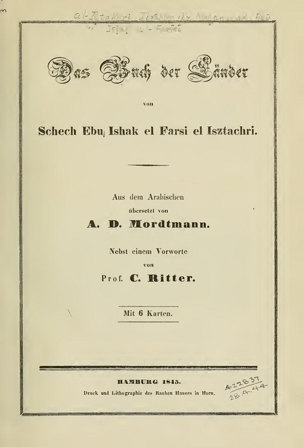 Schech Ebu Ishak el Farsi el Isztachri. Das Buch der Länder (1845)