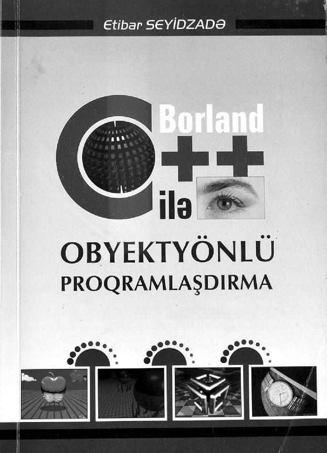 Seyidzadə E. V. Borland C++ ilə obyektyönlü proqramlaşdırma (2007)