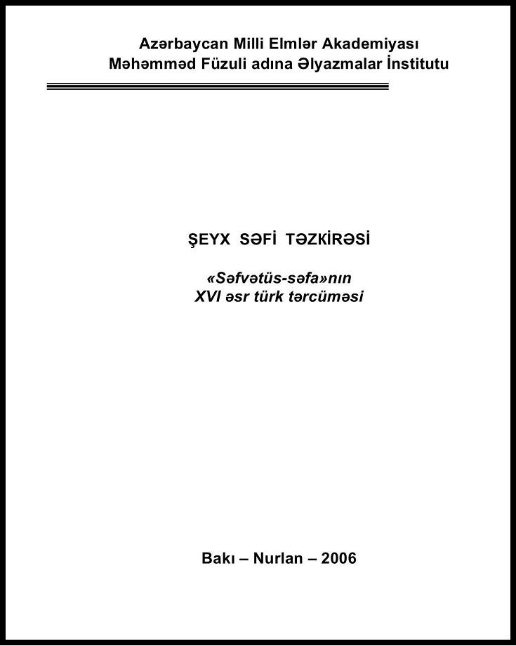 """Şeyx Səfi təzkirəsi: """"Səfvətüs–səfa""""nın XVI əsr türk tərcüməsi (2006)"""