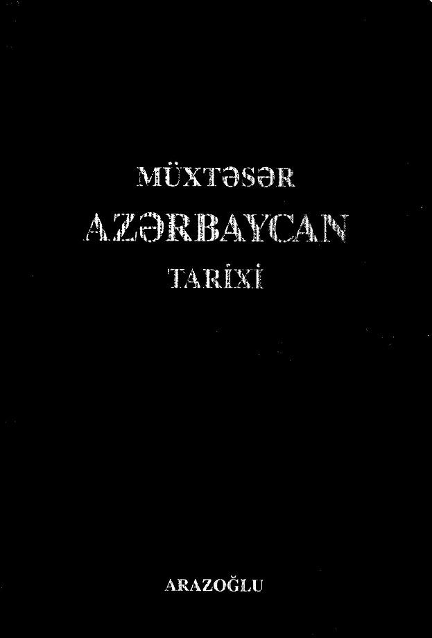 Arazoğlu. Müxtəsər Azərbaycan tarixi (2002)