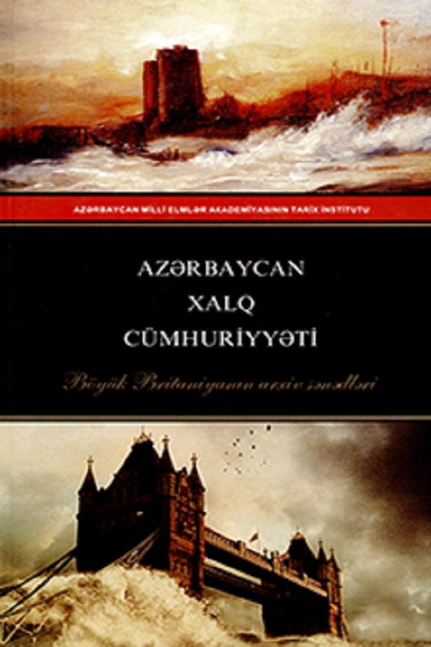 Azərbaycan Xalq Cümhuriyyəti: Böyük Britaniyanın arxiv sənədləri (2008)