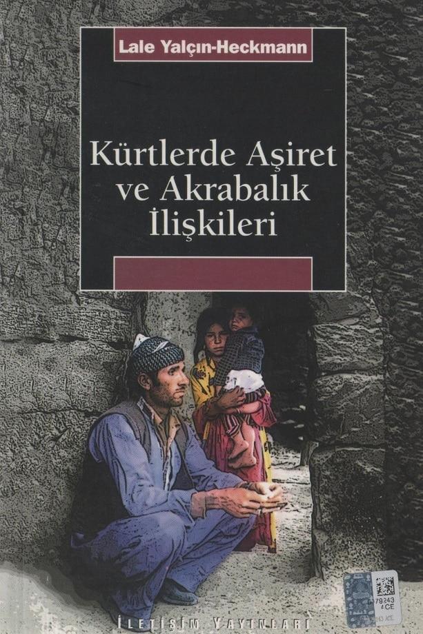 Lale Yalçın-Heckmann. Kürtlerde aşiret ve akrabalık ilişkileri (2012)