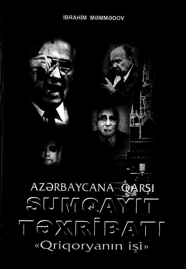 """Məmmədov İ. M. Azərbaycana qarşı Sumqayıt təxribatı - """"Qriqoryanın işi"""" (2013)"""