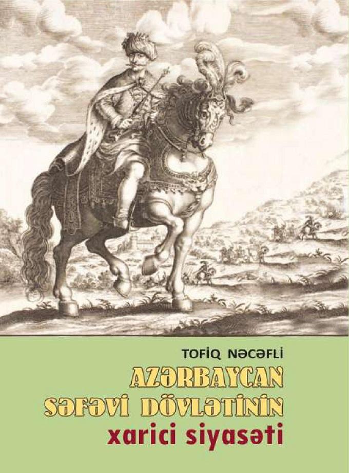 Nəcəfli T. H. Azərbaycan Səfəvi dövlətinin xarici siyasəti (2020)