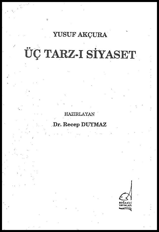 Yusuf Akçura. Üç tarz-ı siyaset (1995)