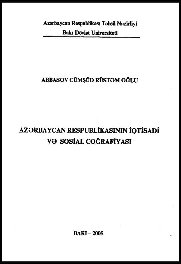 Abbasov C. R. Azərbaycan Respublikasının iqtisadi və sosial coğrafiyası (2005)