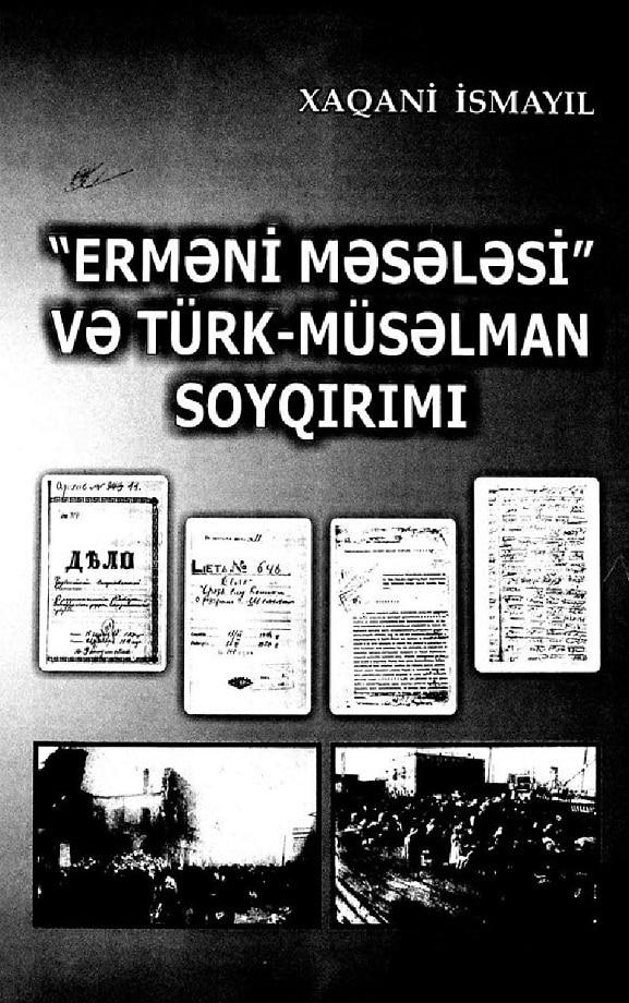 """İsmayılov X. N. """"Erməni məsələsi"""" və türk-müsəlman soyqırımı (2012)"""