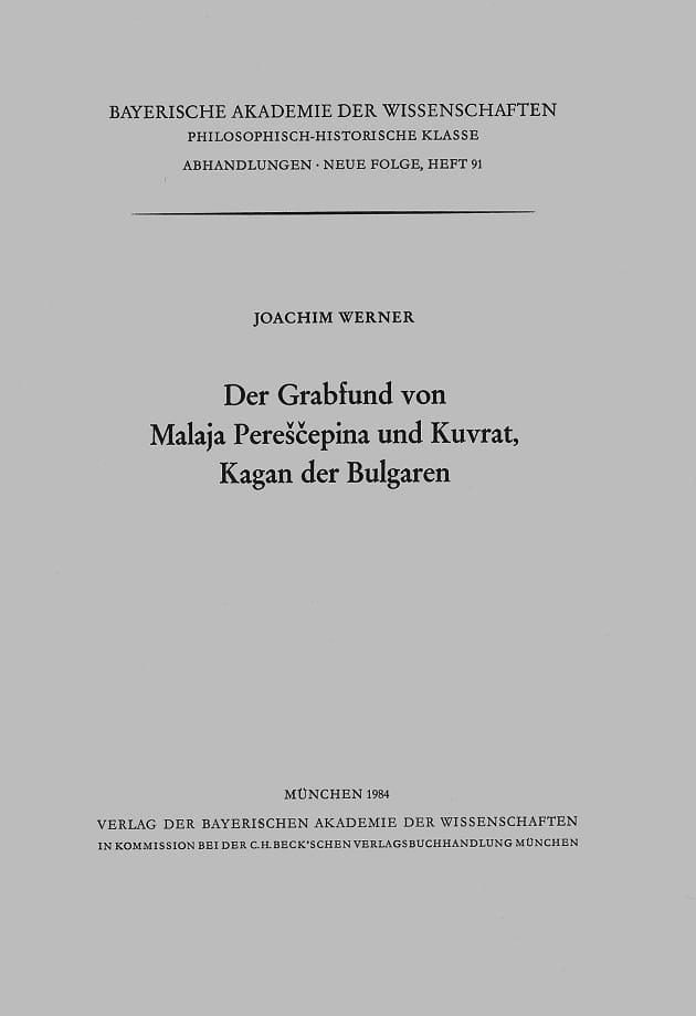 Joachim Werner. Der Grabfund von Malaja Pereščepina und Kuvrat, Kagan der Bulgaren (1984)