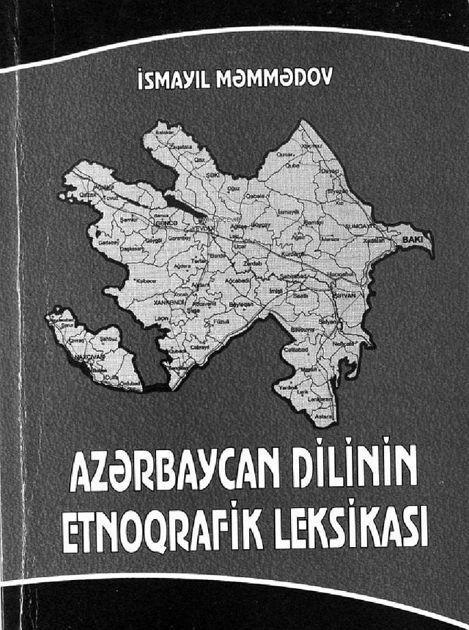 Məmmədov İ. O. Azərbaycan dilinin etnoqrafik leksikası (2009)
