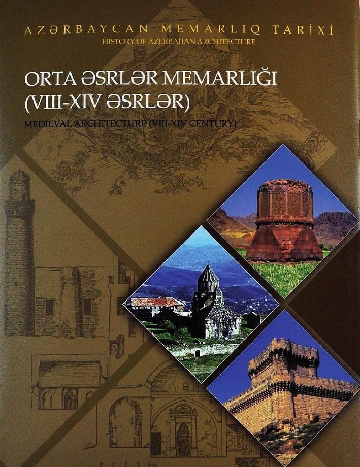 Məmmədova G. H., Məmmədova Z. G. Azərbaycan memarlıq tarixi. II cild: orta əsrlər memarlığı, VIII-XIV əsrlər (2013)