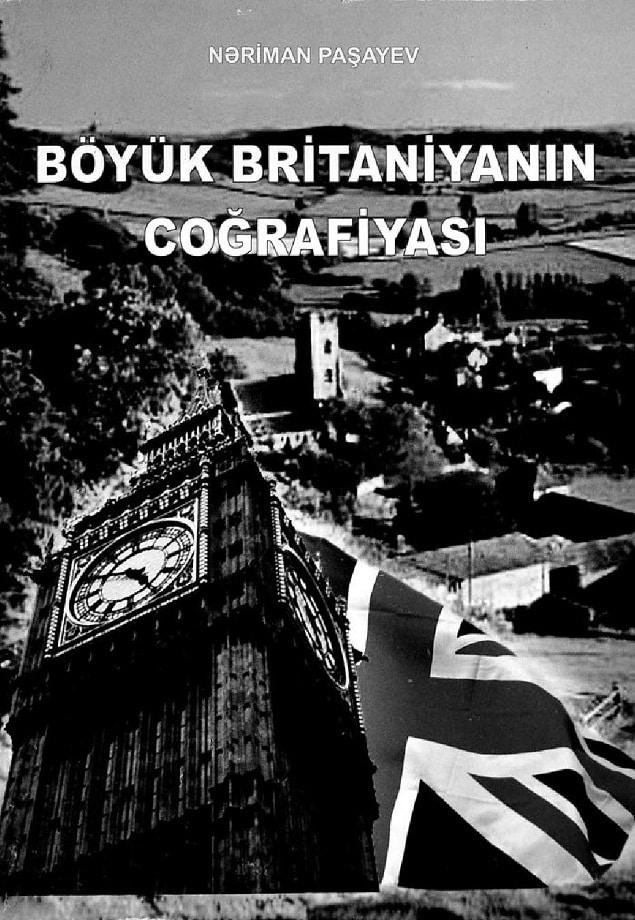 Paşayev N. Ə. Böyük Britaniyanın coğrafiyası (2009)
