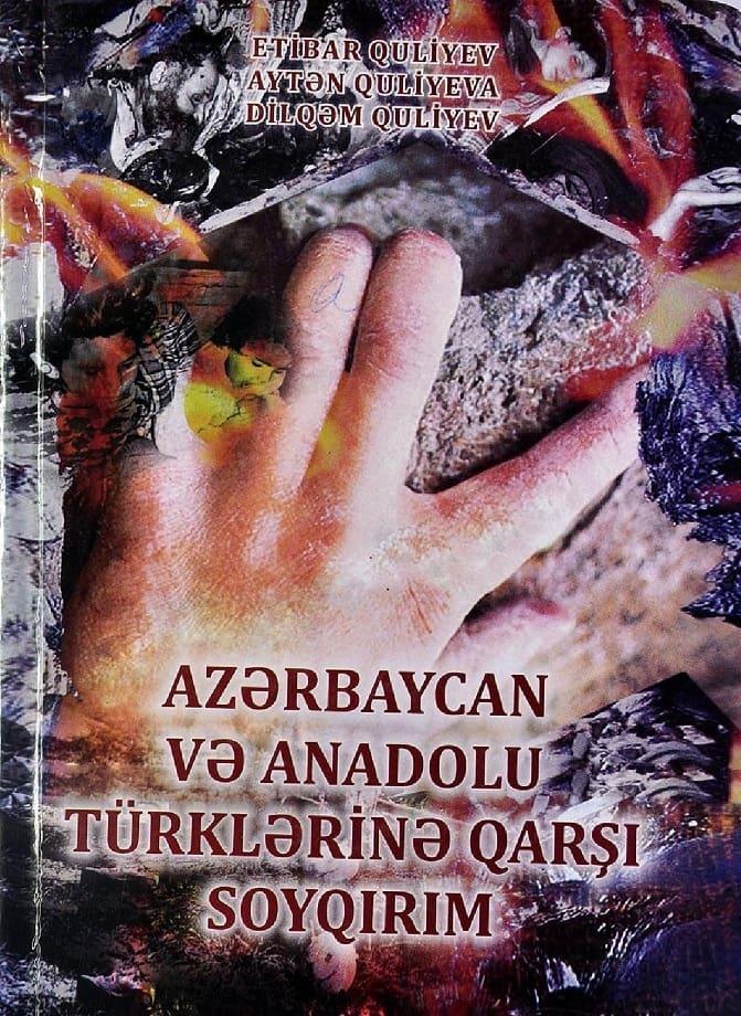 Quliyev E. D., Quliyeva A. D., Quliyev D. Q. Azərbaycan və Anadolu türklərinə qarşı soyqırım (2012)