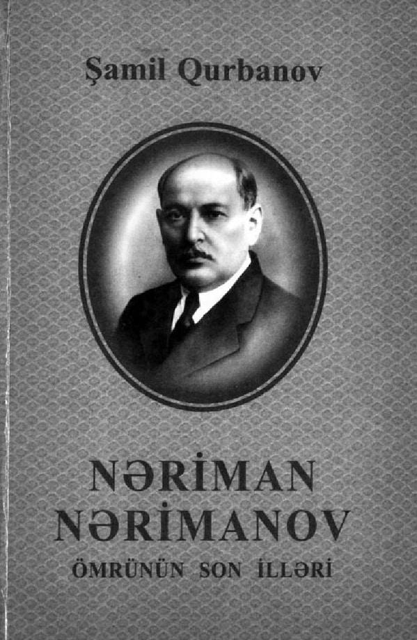 Qurbanov Ş. D. Nəriman Nərimanov: ömrünün son illəri (2003)