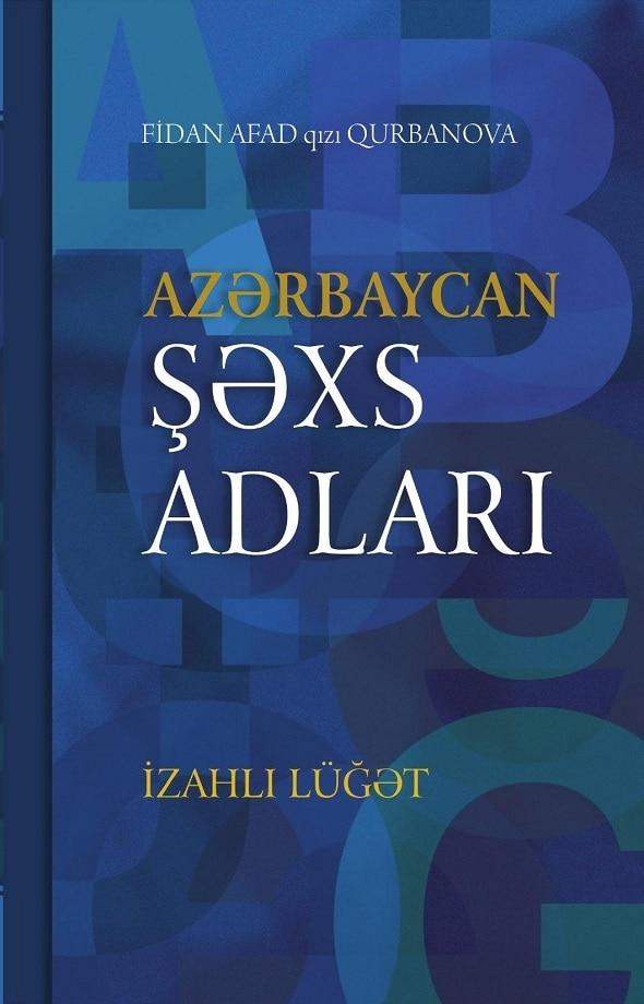 Qurbanova F. A. Azərbaycan şəxs adları: izahlı lüğət (2019)