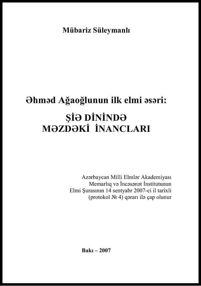 Süleymanlı M. A. Əhməd Ağaoğlunun ilk elmi əsəri: Şiə dinində məzdəki inancları (2007)