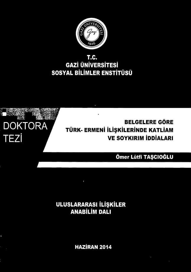 Ömer Lütfi Taşçıoğlu. Belgelere göre Türk-Ermeni ilişkilerinde katliam ve soykırım iddiaları. Doktora tezi (2014)