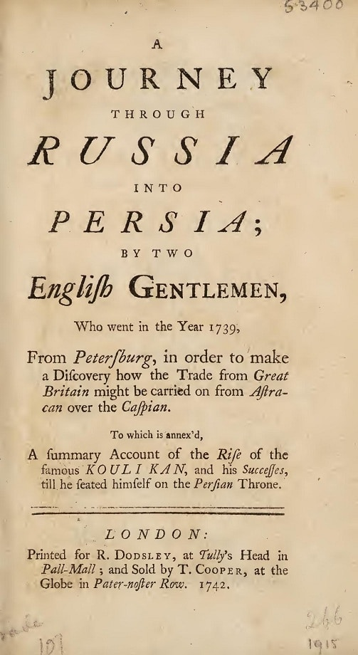 A journey through Russia into Persia by two English gentlemen, who went in the year 1739, from Petersburg (1742)