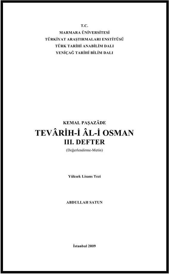 Abdullah Satun. Kemal Paşazâde, Tevârih-i Âl-i Osman, III. Defter (değerlendirme-metin). Yüksek lisans tezi (2009)