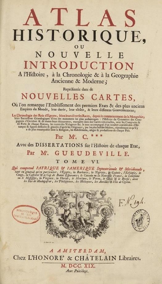 Atlas historique, ou nouvelle introduction a l'histoire, à la chronologie & à la geographie ancienne & moderne. Tome VI (1719)