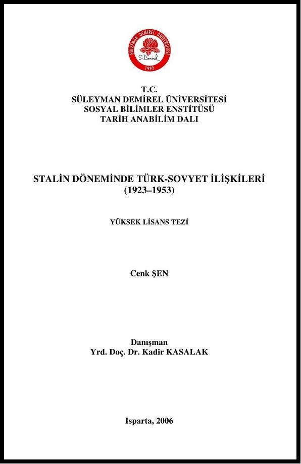 Cenk Şen. Stalin döneminde Türk-Sovyet ilişkileri (1923-1953). Yüksek lisans tezi (2006)