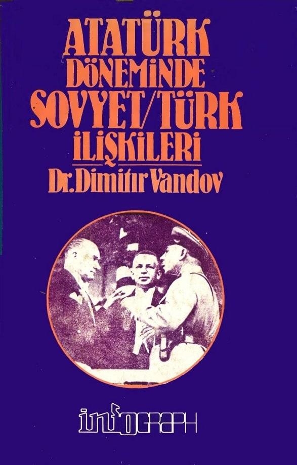 Dimitır Vandov. Atatürk döneminde Sovyet-Türk ilişkileri (1982)