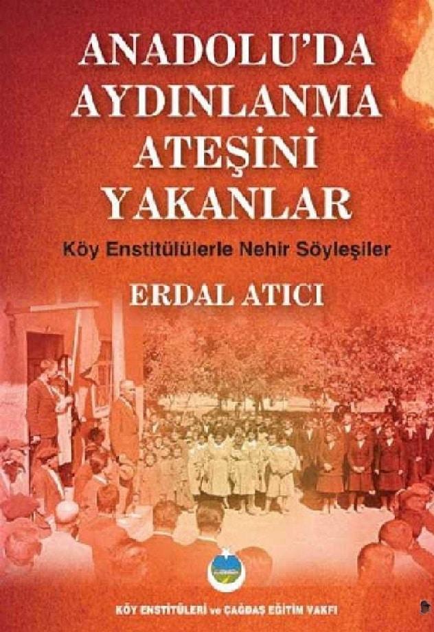 Erdal Atıcı. Anadolu'da aydınlanma ateşini yakanlar 1 (2010)