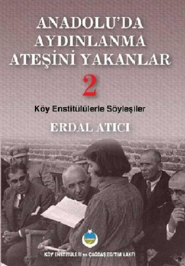 Erdal Atıcı. Anadolu'da aydınlanma ateşini yakanlar 2 (2011)