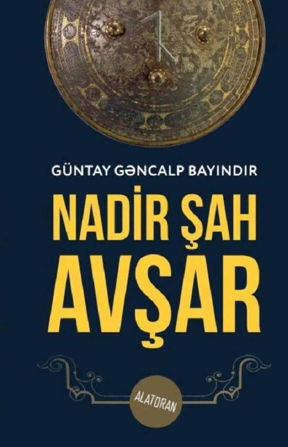 Güntay Gəncalp Bayındır. Nadir Şah Avşar (2019)