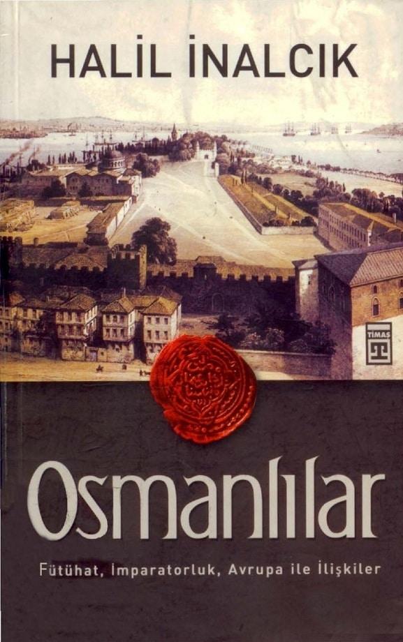 Halil İnalcık. Osmanlılar: fütuhat, imparatorluk, Avrupa ile ilişkiler (2010)