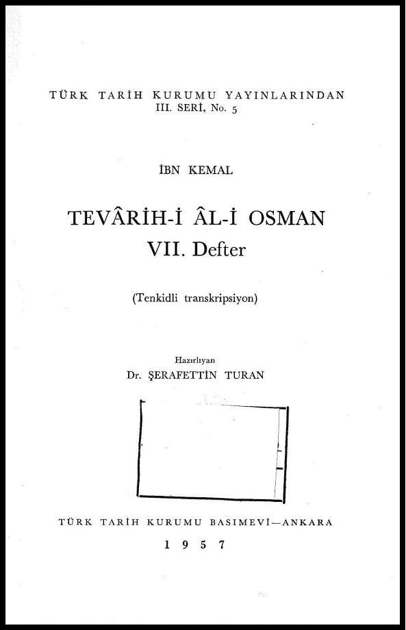 İbn Kemal. Tevârih-i Âl-i Osman. VII. Defter: tenkidli transkripsiyon (1957)