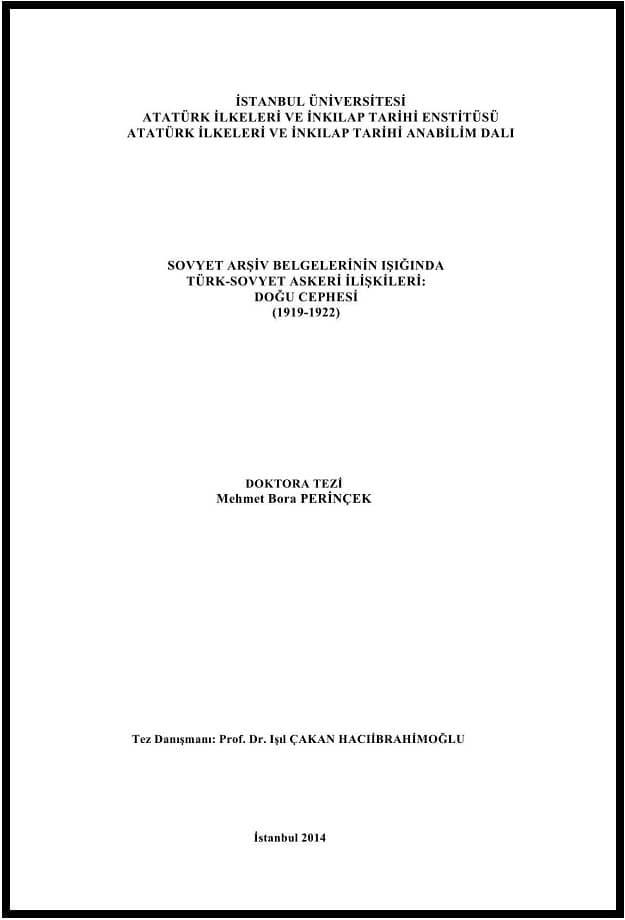 Mehmet Bora Perinçek. Sovyet arşiv belgelerinin ışığında Türk-Sovyet askeri ilişkileri: Doğu cephesi, 1919-1922. Doktora tezi (2014)