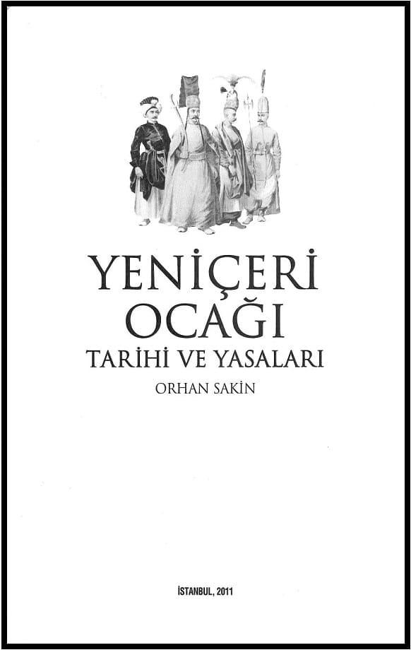 Orhan Sakin. Yeniçeri ocağı: tarihi ve yasaları (2011)