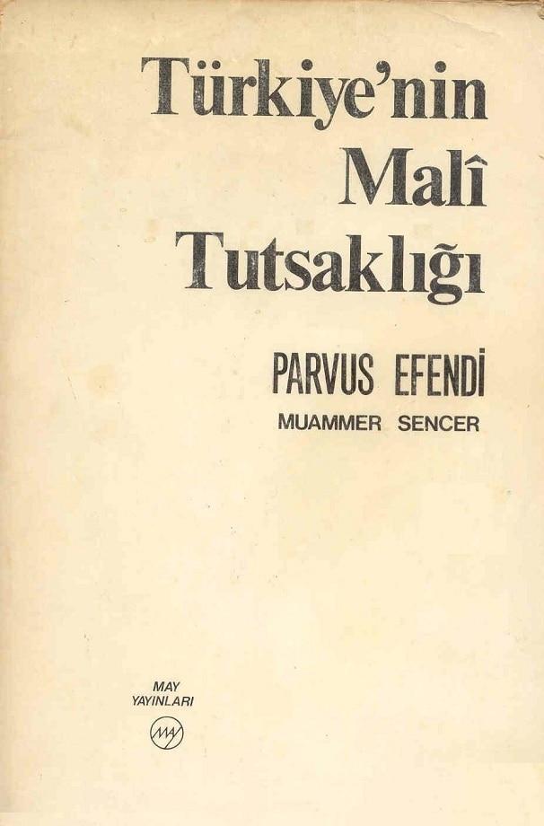 Parvus Efendi. Türkiye'nin malî tutsaklığı (1977)