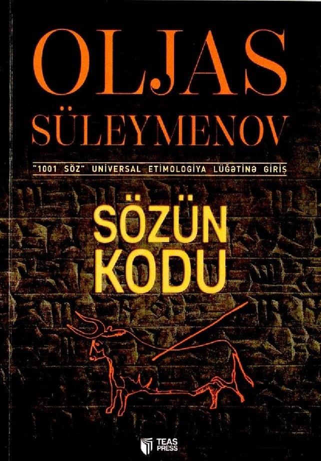 """Süleymenov O. O. Sözün kodu: """"1001 söz"""" universal etimologiya lüğətinə giriş (2016)"""