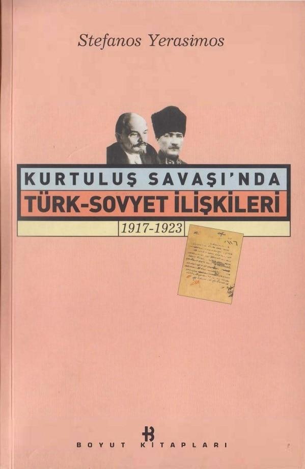 Stefanos Yerasimos. Kurtuluş Savaşı'nda Türk-Sovyet ilişkileri, 1917-1923 (2000)