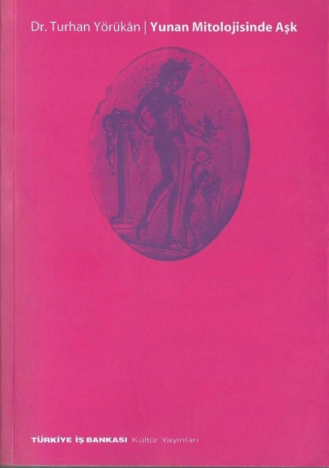 Turhan Yörükân. Yunan mitolojisinde aşk (2000)