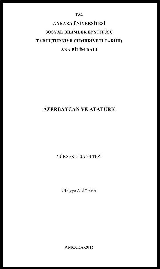 Ulviyye Aliyeva. Azerbaycan ve Atatürk. Yüksek lisans tezi (2015)