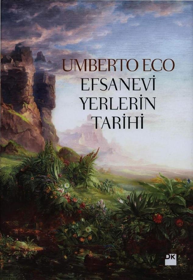 Umberto Eco. Efsanevi yerlerin tarihi (2015)