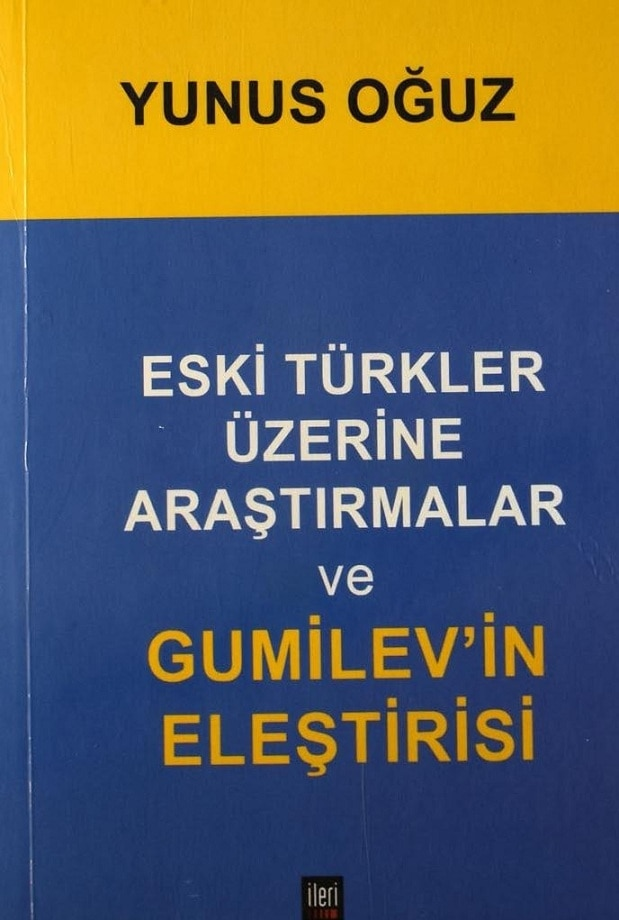 Yunus Oğuz. Eski Türkler üzerine araştırmalar ve Gumilev'in eleştirisi (2012)