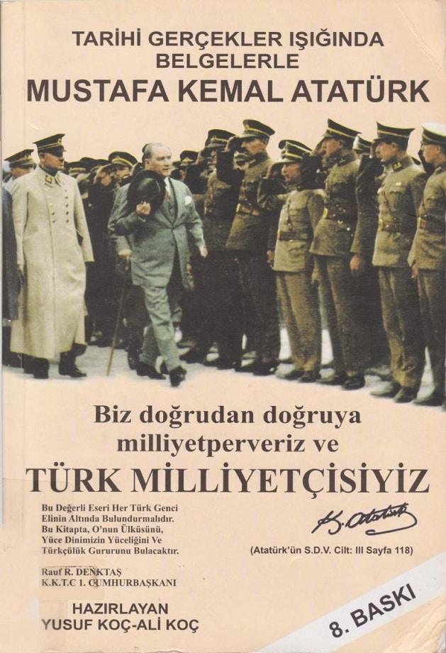 Yusuf Koç, Ali Koç (haz.). Tarihi gerçekler ışığında belgelerle Mustafa Kemal Atatürk (2006)