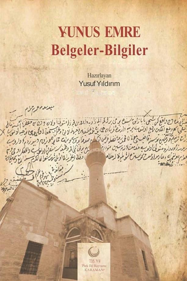 Yusuf Yıldırım (haz.). Yunus Emre: belgeler-bilgiler (2012)