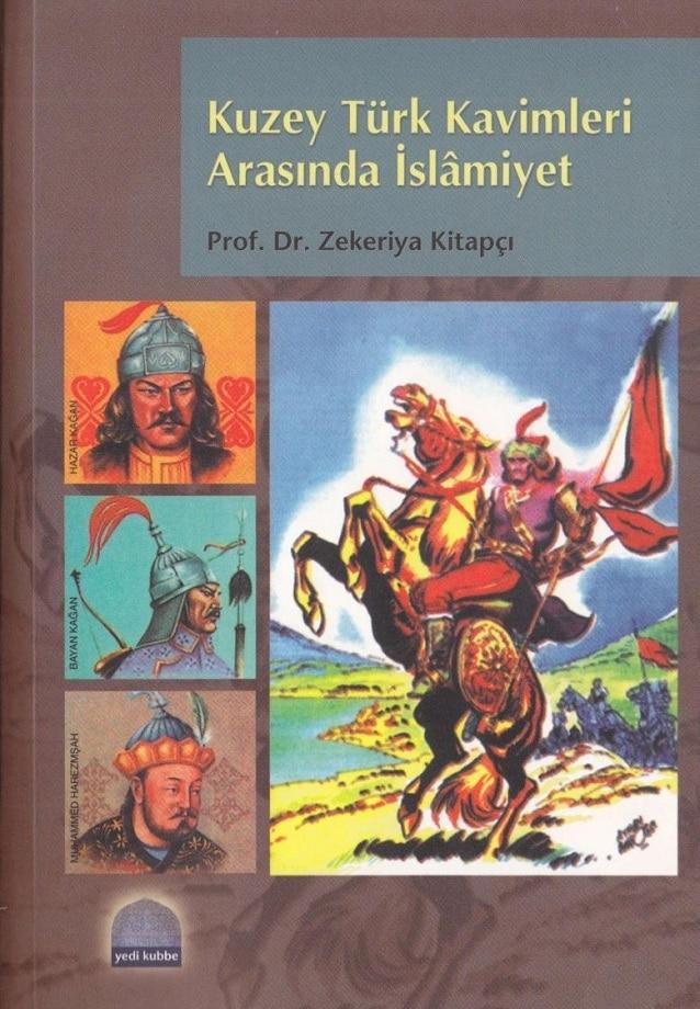 Zekeriya Kitapçı. Kuzey Türk kavimleri arasında İslâmiyet: Hazarlar, Burtaşlar, Bulgarlar, Başkurtlar (2005)