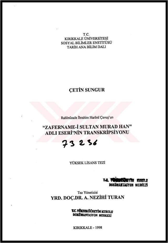 """Çetin Sungur. Rahimizade İbrahim Harimi Çavuş'un """"Zafername-i Sultan Murad Han"""" adlı eserinin transkripsiyonu. Yüksek lisans tezi (1998)"""