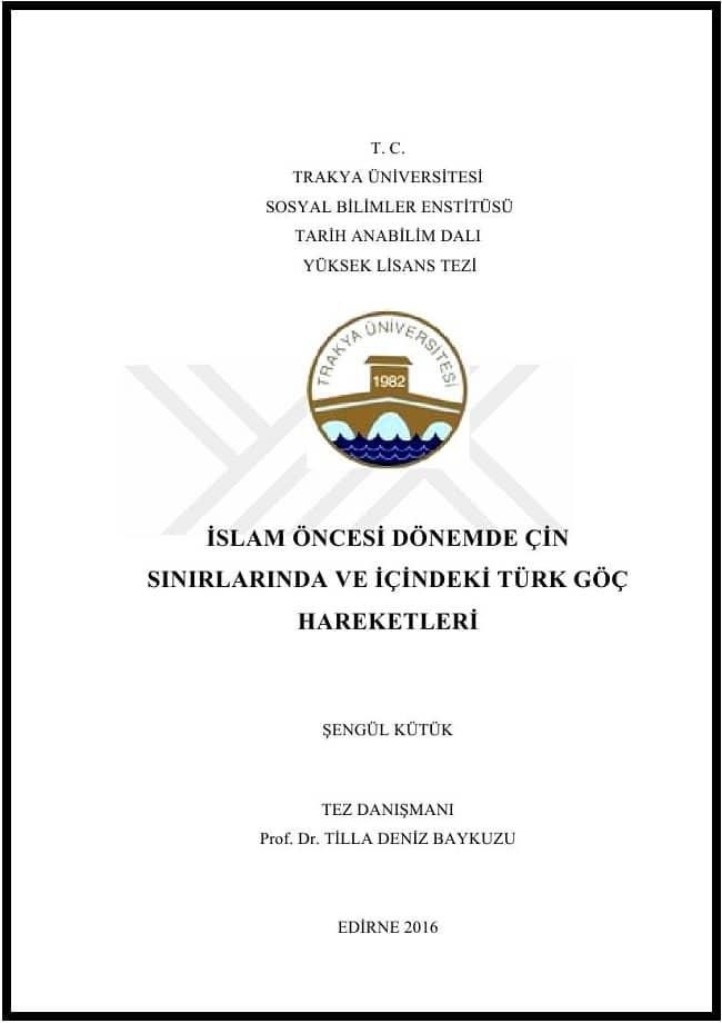 Şengül Kütük. İslam öncesi dönemde Çin sınırlarında ve içindeki Türk göç hareketleri. Yüksek lisans tezi (2016)