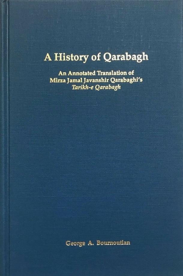 A History of Qarabagh: an annotated translation of Mirza Jamal Javanshir Qarabaghi's Tarikh-e Qarabagh (1994)