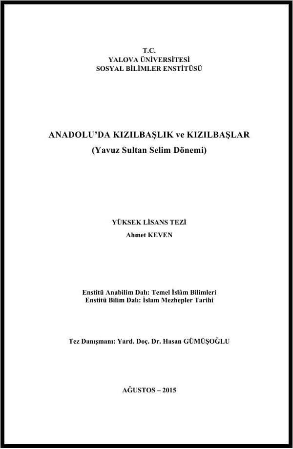 Ahmet Keven. Yavuz Sultan Selim dönemi: Anadolu'da Kızılbaşlık ve Kızılbaşlar. Yüksek lisans tezi (2015)