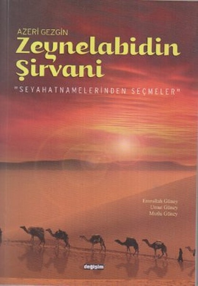 Azeri gezgin Zeynelabidin Şirvani seyahatnamelerinden seçmeler (2010)